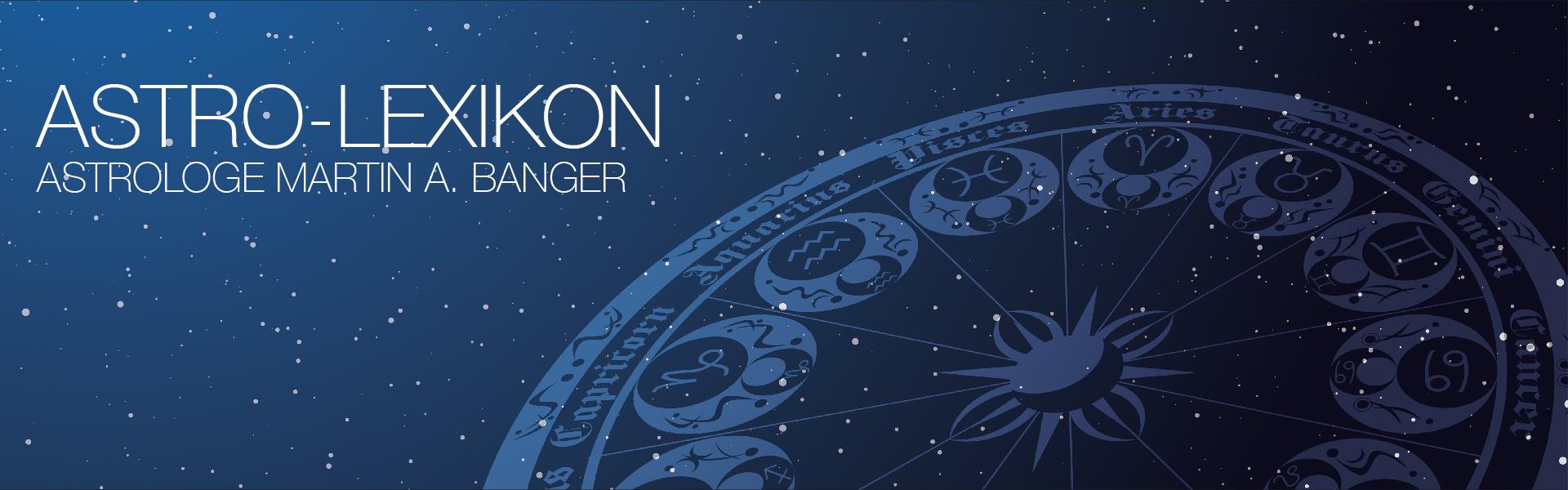 12Zeichen_Astrologe_Martin A Banger_Astrolexikon
