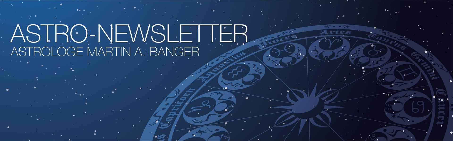 12Zeichen_Astrologe_Martin A Banger_Newsletter_1