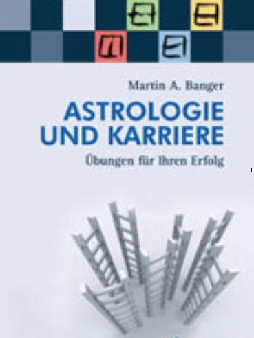 12Zeichen_Astrologe_Martin A Banger_Astrologie und Karriere